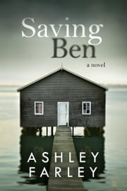 Saving Ben ebook by Ashley Farley