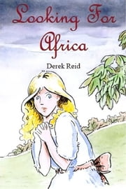 Looking for Africa ebook by Derek Reid