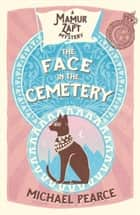 The Face in the Cemetery (Mamur Zapt, Book 14) ebook by Michael Pearce