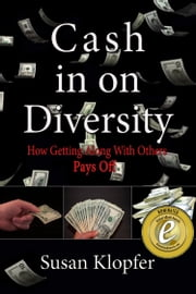 Cash In On Diversity ebook by Susan Klopfer