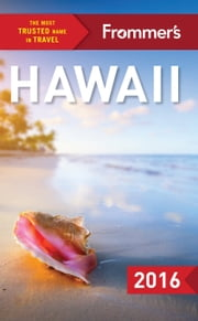 Frommer's Hawaii 2016 ebook by Martha Cheng,Jeanne Cooper,Shannon Wianecki