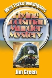 Flying Scotsman Murder Mystery ebook by Jim Green