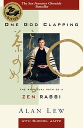 One God Clapping - The Spiritual Path of a Zen Rabbi ebook by Alan Lew