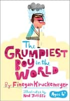 The Grumpiest Boy in the World ebook by Kruckemeyer,Finegan