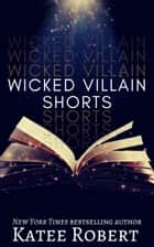 Wicked Villain Shorts ebook by