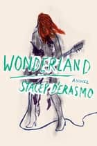 Wonderland ebook by Stacey D'Erasmo