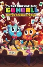 Amazing World of Gumball After School Special ebook by Terry Blas, Zack Giallongo, Fernanda Jaber,...
