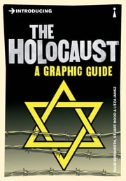 Introducing the Holocaust: A Graphic Guide ebook by Haim Bresheeth,Stuart Hood,Litza Jansz