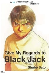 Give My Regards to Black Jack - Ep.26 Prediction and Results (English version) ebook by Shuho Sato