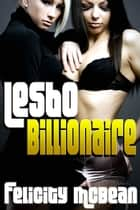 Lesbo Billionaire ebook by
