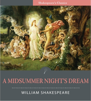 A Midsummer Night's Dream (Illustrated Edition) ebook by William Shakespeare