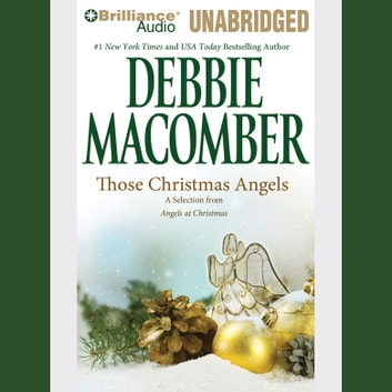 Those Christmas Angels - A Selection from Angels at Christmas audiobook by Debbie Macomber