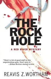 The Rock Hole ebook by Reavis Z Wortham