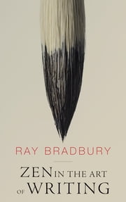 Zen in the Art of Writing ebook by Bradbury Ray