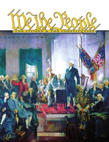 We the People High School Textbook - The Citizen and the Constitution ebook by Center for Civic Education