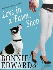 Love in a Pawn Shop ebook by Bonnie Edwards