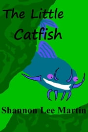 The Little Catfish ebook by Shannon Lee Martin