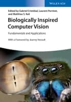 Biologically Inspired Computer Vision ebook by Gabriel Cristobal,Laurent Perrinet,Matthias S. Keil,Jeanny Herault
