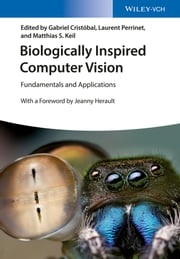 Biologically Inspired Computer Vision - Fundamentals and Applications ebook by Gabriel Cristobal,Laurent Perrinet,Matthias S. Keil,Jeanny Herault