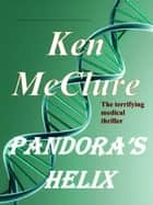 Pandora's Helix ebook by Ken McClure