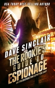 The Rookie's Guide to Espionage - An Eva Destruction Espresso Shot ebook by Dave Sinclair
