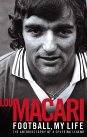 Football, My Life ebook by Lou Macari