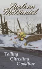 Telling Christina Goodbye ebook by Lurlene McDaniel