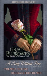 A Lady Without Peer - Two PREVIOUSLY PUBLISHED Regency Novellas ebook by Grace Burrowes