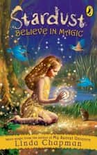 Stardust: Believe in Magic ebook by Linda Chapman