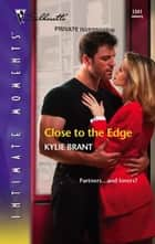 Close to the Edge ebook by Kylie Brant