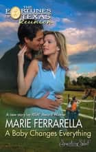 A Baby Changes Everything (Mills & Boon M&B) ebook by Marie Ferrarella