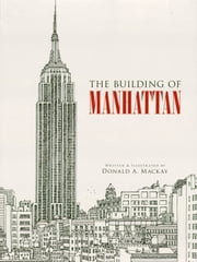 The Building of Manhattan ebook by Donald A. Mackay,Donald A. Mackay