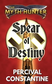 Spear of Destiny ebook by Percival Constantine