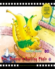 Mrs. Banana's Rocking Chair - A Fairy Tale that Encourages Children to Love Fruit ebook by Yang Lan