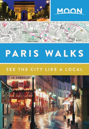 Moon Paris Walks ebook by Moon Travel Guides