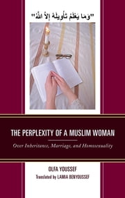The Perplexity of a Muslim Woman - Over Inheritance, Marriage, and Homosexuality ebook by Kobo.Web.Store.Products.Fields.ContributorFieldViewModel