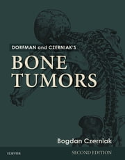 Dorfman and Czerniak's Bone Tumors ebook by Bogdan Czerniak