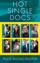 Hot Single Docs Collection (Mills & Boon e-Book Collections) ebook by Carol Marinelli, Janice Lynn, Laura Iding,...