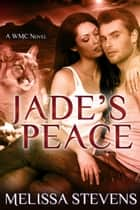 Jade's Peace - White Mountain Chanat, #2 ebook by Melissa Stevens