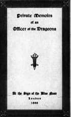 Private Memoirs of an Officer of the Dragoons ebook by Anon Anonymous