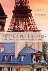 Buying a Piece of Paris - A Memoir ebook by Ellie Nielsen