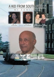 A Kid From South Philly - Mi Famiglia ebook by Dominick A. Ruggiero, Jr