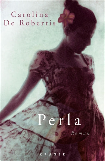 Perla - Roman eBook by Carolina De Robertis
