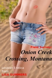 Field Survey: Onion Creek Crossing, Montana ebook by Lisa Summers