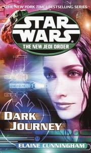 Dark Journey: Star Wars (The New Jedi Order) ebook by Elaine Cunningham
