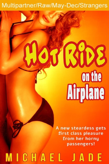 Hot Ride on the Airplane ebook by Michael Jade