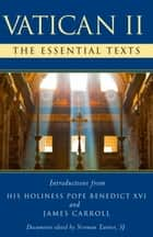 Vatican II - The Essential Texts ebook by Norman Tanner