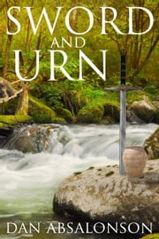 Sword and Urn ebook by Dan Absalonson