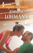 Winning Ruby Heart ebook by Jennifer Lohmann