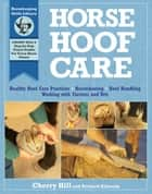 Horse Hoof Care ebook by Cherry Hill,Richard Klimesh